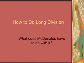 Step by step instructions to Do Long Division