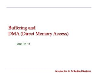 Buffering and DMA Direct Memory Access