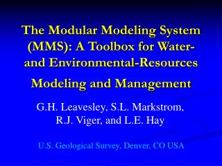 The Modular Modeling System MMS: A Toolbox for Water-and Environmental-Resources Modeling and Management
