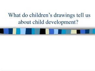What do youngsters s drawings let us know about tyke advancement