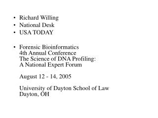 Richard Willing National Desk USA TODAY Forensic Bioinformatics fourth Annual Conference The Science of DNA Profiling: