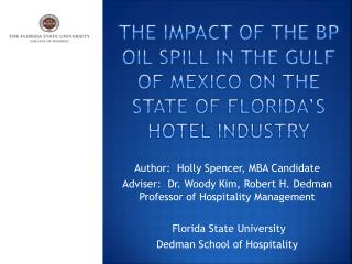 The Impact of the BP Oil Spill in the Gulf of Mexico on the State of Florida s Hotel Industry