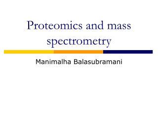 Proteomics and mass spectrometry