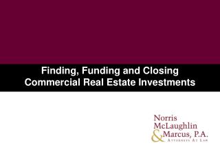 Discovering, Funding and Closing Commercial Real Estate Investments