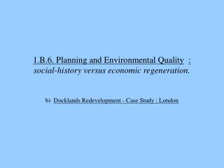1.B.6. Arranging and Environmental Quality : social-history versus monetary recovery.