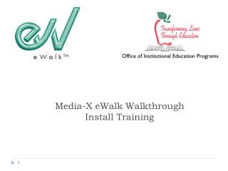 Media-X eWalk Walkthrough Install Training