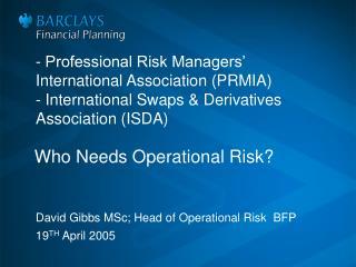 - Professional Risk Managers International Association PRMIA - International Swaps Derivatives Association ISDA