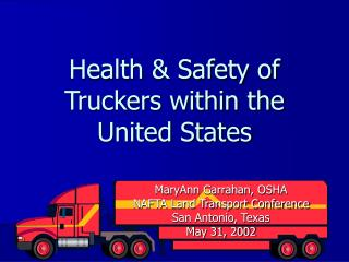 Wellbeing Safety of Truckers inside of the United States
