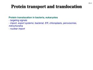Protein translocation in microorganisms, eukaryotes focusing on signs import, trade frameworks: bacterial, ER, chloropl