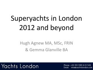 Superyachts in London 2012 and past