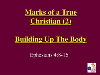 Signs of a True Christian 2 Building Up The Body