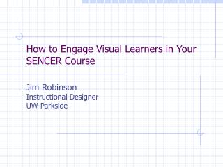 The most effective method to Engage Visual Learners in Your SENCER Course