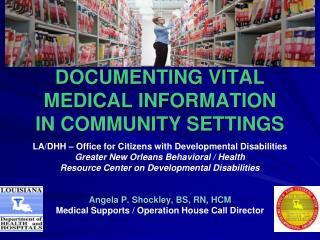 Archiving VITAL MEDICAL INFORMATION IN COMMUNITY SETTINGS