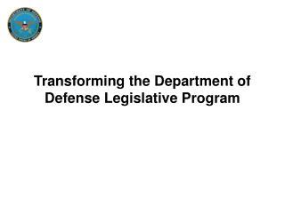 Changing the Department of Defense Legislative Program