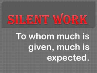 Noiseless work