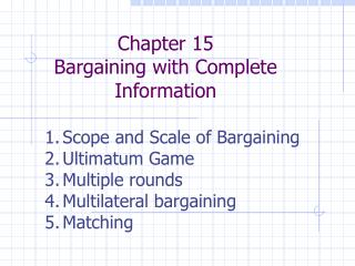 Part 15 Bargaining with Complete Information