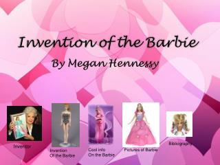 Development of the Barbie