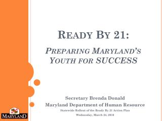 Prepared By 21: Preparing Maryland s Youth for SUCCESS