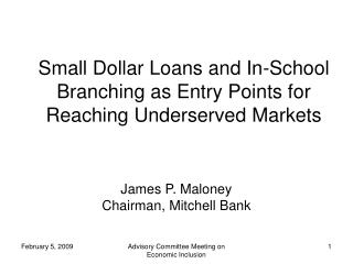 Little Dollar Loans and In-School Branching as Entry Points for Reaching Underserved Markets
