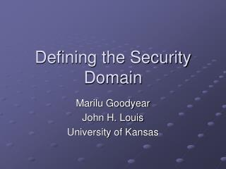 Characterizing the Security Domain