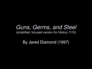 Firearms, Germs, and Steel improved, centered rendition for History 1115