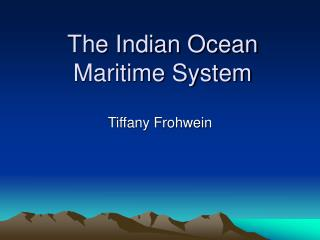 The Indian Ocean Maritime System