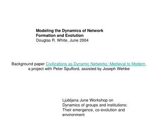 Foundation paper Civilizations as Dynamic Networks: Medieval to Modern, an undertaking with Peter Spufford, helped by J