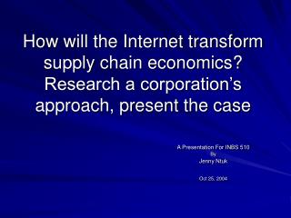 In what capacity will the Internet change inventory network financial matters Research a partnership s methodology, exh