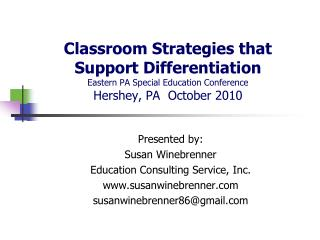 Classroom Strategies that Support Differentiation Eastern PA Special Education Conference Hershey, PA October 2010
