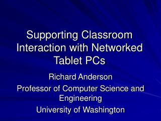 Supporting Classroom Interaction with Networked Tablet PCs