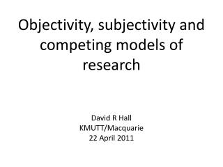Objectivity, subjectivity and contending models of examination