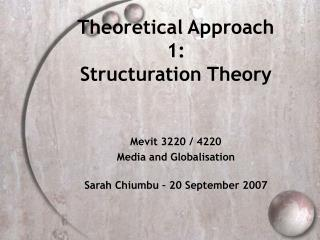 Hypothetical Approach 1: Structuration Theory