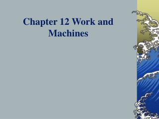 Section 12 Work and Machines