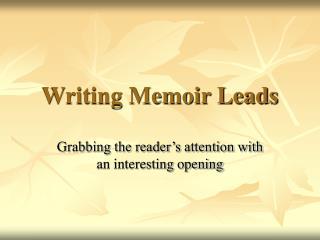 Composing Memoir Leads