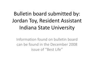 Announcement board presented by: Jordan Toy, Resident Assistant Indiana State University
