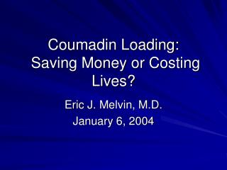 Coumadin Loading: Saving Money or Costing Lives