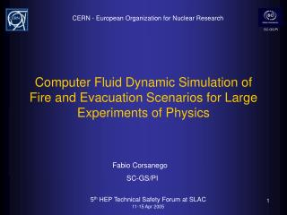 PC Fluid Dynamic Simulation of Fire and Evacuation Scenarios for Large Experiments of Physics