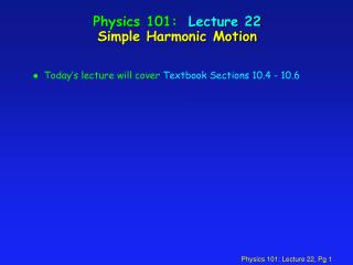 Material science 101: Lecture 22 Simple Harmonic Motion