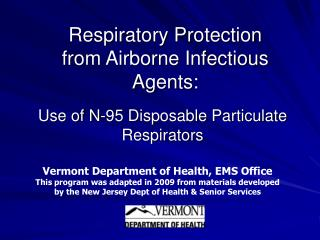 Respiratory Protection from Airborne Infectious Agents: