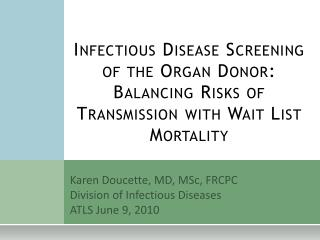 Irresistible Disease Screening of the Organ Donor: Balancing Risks of Transmission with Wait List Mortality
