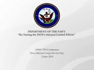 Division OF THE NAVY Re-Tuning the DON s Internal Control Efforts
