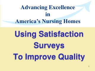 Utilizing Satisfaction Surveys To Improve Quality