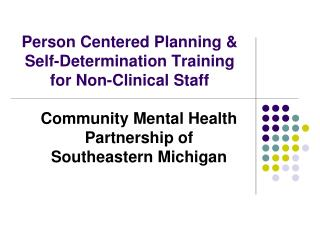 Individual Centered Planning Self-Determination Training for Non-Clinical Staff