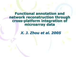 Useful annotation and system recreation through cross-stage mix of microarray information