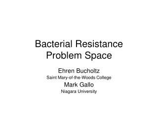 Bacterial Resistance Problem Space