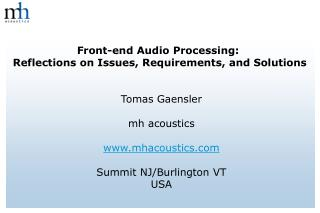 Front-end Audio Processing: Reflections on Issues, Requirements, and Solutions