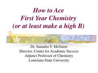 Step by step instructions to Ace First Year Chemistry or if nothing else make a high B