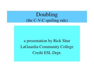 Multiplying the C-V-C spelling standard