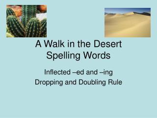 A Walk in the Desert Spelling Words