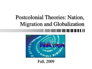 Postcolonial Theories: Nation, Migration and Globalization